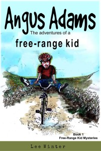 Angus Adams: the adventures of a free-range kid